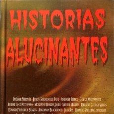 Libros de segunda mano: HISTORIAS ALUCINANTES. ANTOLOGIA DE RELATOS. ACERVO. TAPA DURA. Lote 112461831