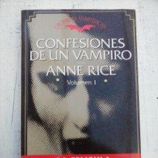 Libros de segunda mano: CRÓNICAS VAMPÍRICAS - CONFESIONES DE UN VAMPIRO - ANNE RICE - TIMUN MAS 1990 - 335 PGS.. Lote 112472851