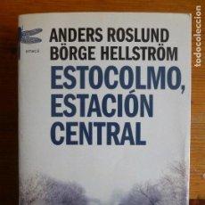 Libros de segunda mano: ESTOCOLMO, ESTACIÓN CENTRAL ROSLUND, ANDERS PUBLICADO POR EMECÉ. (2009) 443PP. Lote 112810899