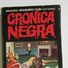Libros de segunda mano: EL ASESINATO DE ROSEMARIE Y OTROS... / CRÓNICA NEGRA Nº 24 / BRUGUERA 1ª EDICIÓN 1976. Lote 112959087