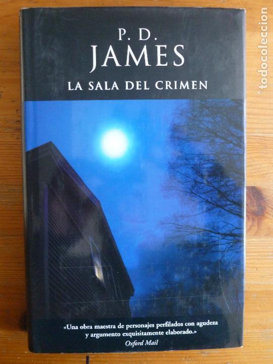 LA SALA DEL CRIMEN JAMES, P. D. PUBLICADO POR EDICIONES B.1º ED (2003) 506PP (Libros de segunda mano (posteriores a 1936) - Literatura - Narrativa - Terror, Misterio y Policíaco)