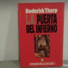 Libros de segunda mano: LA PUERTA DEL INFIERNO DE RODERICK THORP EDICIONES B. Lote 112969467