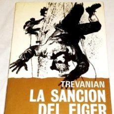 Libros de segunda mano: LA SANCION DEL EIGER; TREVANIAN - EDITORIAL NOGUER, PRIMERA EDICIÓN 1974. Lote 112971343