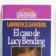 Libros de segunda mano: EL CASO DE LUCY BENDING - LAWRENCE SANDERS - BRUGUERA . EMECE - 1ª EDICION 1983. Lote 112971471