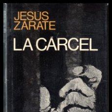 Libros de segunda mano: D. LA CARCEL, JESUS ZARATE. PREMIO PLANETA 1972.. Lote 112992791
