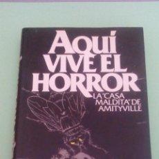 Libros de segunda mano: AQUI VIVE EL HORROR. LA CASA MALDITA DE AMITYVILLE - JAY ANSON - CIRCULO DE LECTORES. Lote 112993619