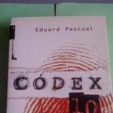 Libros de segunda mano: CODEX 10 - EDUARD PASCUAL (MOSSOS D'ESQUADRA - INSPIRADO EN SUCESOS REALES) . Lote 113005815