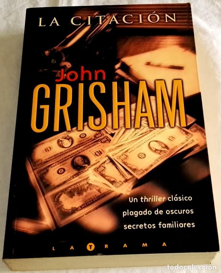 LA CITACIÓN; JOHN GRISHAM - EDICIONES B, PRIMERA EDICIÓN 2002 (Libros de segunda mano (posteriores a 1936) - Literatura - Narrativa - Terror, Misterio y Policíaco)