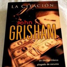 Libros de segunda mano: LA CITACIÓN; JOHN GRISHAM - EDICIONES B, PRIMERA EDICIÓN 2002. Lote 113005967