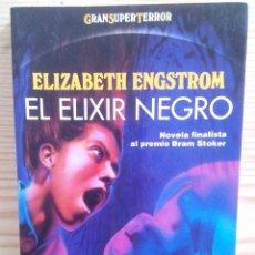 Libros de segunda mano: EL ELIXIR NEGRO - ELIZABETH ENGSTROM - MARTINEZ ROCA. Lote 113033135