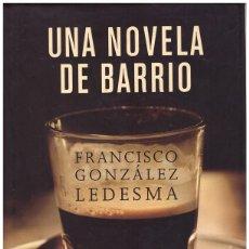 Libros de segunda mano: UNA NOVELA DE BARRIO. I PREMIO INTERNACIONAL DE NOVELA NEGRA RBA. Lote 113133244