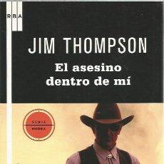 Libros de segunda mano: EL ASESINO DENTRO DE MÍ - JIM THOMPSON - RBA - NUEVO. Lote 113186967