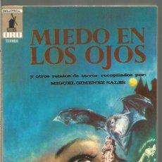 Libros de segunda mano: MIEDO EN LOS OJOS. SELEC. MIGUEL GIMENEZ SALES. BIBLIOTECA ORO TERROR MOLINO Nº 37. Lote 113198059