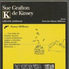 Libros de segunda mano: SUE GRAFTON. K DE KINSEY. TUSQUETS ANDANZAS. Lote 113202239