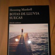 Libros de segunda mano: HENNING MANKELL BOTAS DE LLUVIA SUECAS NOVELA NEGRA TUSQUETS EDITORES. Lote 113219235