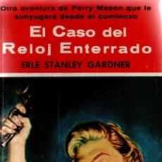 Libros de segunda mano: EL CASO DEL RELOJ ENTERRADO. ERLE STANLEY GARDNER. COLECCIÓN EL BUHO Nº 14.. Lote 113323851