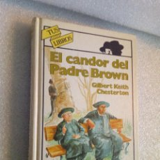 Libros de segunda mano: CHESTERTON EL CANDOR DEL PADRE BROWN ANAYA TUS LIBROS Nº 17 1ª EDICION 1982. Lote 113565479