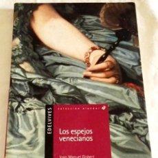 Libros de segunda mano: LOS ESPEJOS VENECIANOS; JOAN MANUEL GISBERT - EDELVIVES 2006. Lote 114333423