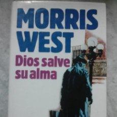 Libros de segunda mano: DIOS SALVE SU ALMA. MORRIS WEST.. Lote 114376871