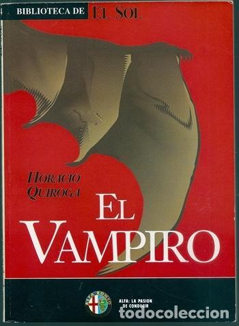 EL VAMPIRO (HORACIO QUIROGA) / BIBLIOTECA DE EL SOL, 124 - CECISA, 1991 (Libros de segunda mano (posteriores a 1936) - Literatura - Narrativa - Terror, Misterio y Policíaco)