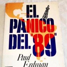 Libros de segunda mano: EL PÁNICO DEL 89; PAUL ERDMAN - PLAZA & JANES, PRIMERA EDICIÓN 1987. Lote 114677175