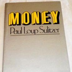 Libros de segunda mano: MONEY; PAUL LOUP SULITZER - CARALT, PRIMERA EDICIÓN 1981. Lote 114678799