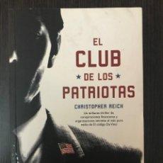 Libros de segunda mano: EL CLUB DE LOS PATRIOTAS. CHRISTOPHER REICH. ED. LA FACTORÍA DE IDEAS.. Lote 114984407