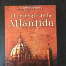 Libros de segunda mano: EL RESURGIR DE LA ATLÁNTIDA. THOMAS GREANIAS. ED. LA FACTORÍA DE IDEAS.. Lote 114984751