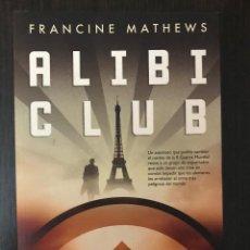 Libros de segunda mano: ALIBI CLUB. FRANCINE MATHEWS. ED. LA FACTORÍA DE IDEAS.. Lote 114985111