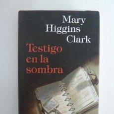 Libros de segunda mano: TESTIGO EN LA SOMBRA. CLARK. Lote 115499563