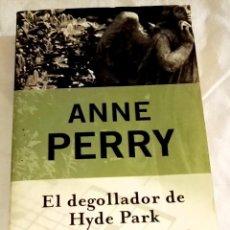Libros de segunda mano: EL DEGOLLADOR DE HYDE PARK; ANNE PERRY - DEBOLSILLO 2000. Lote 115610363