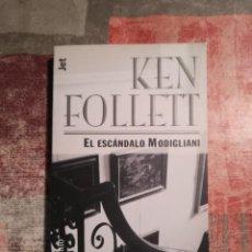 Libros de segunda mano: EL ESCÁNDALO MODIGLIANI - KEN FOLLETT. Lote 115617235
