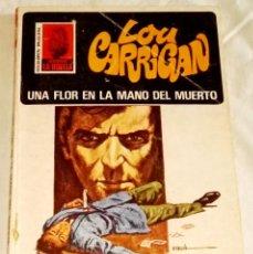 Libros de segunda mano: UNA FLOR EN LA MANO DEL MUERTO; LOU CARRIGAN - BRUGUERA, PRIMERA EDICIÓN 1976. Lote 115648707
