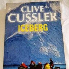 Libros de segunda mano: ICEBERG; CLIVE CUSSLER - DEBOLSILLO 2002. Lote 115697683