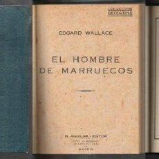 Libros de segunda mano: EL HOMBRE DE MARRUECOS - - TRABAJO PARA EL VERDUGO. 2 OBRAS. - WALLACE, EDGAR / GRAEME, BRUCE.. Lote 115729603