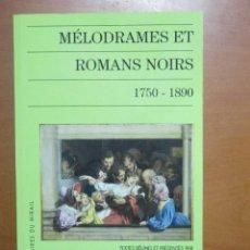 Libros de segunda mano: VVAA, MELODRAMES ET ROMANS NOIRS 1750-1890. TEXTO EN FRANCES. Lote 115741111