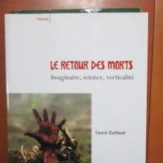 Libros de segunda mano: L. GUILLAUD, LE RETOUR DES MORTS. IMAGINAIRE, SCIENCE, VERTICALITE, ROUGE PROFOND. LIBRO EN FRANCES. Lote 115747443