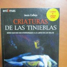 Libros de segunda mano: JESUS CALLEJO, CRIATURAS DE LAS TINIEBLAS, LIBRO Y DVD SOBRE VAMPIROS Y HOMBRES LOBO. Lote 115748783
