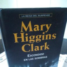 Libros de segunda mano: 120-ESCONDIDO EN LAS SOMBRAS, MARY HIGGINS CLARK, 2006. Lote 116238171