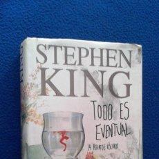 Libros de segunda mano: STEPHEN KING: TODO ES EVENTUAL - PLAZA Y JANÉS, PRIMERA EDICIÓN.. Lote 116247479
