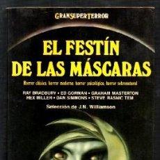 Libros de segunda mano: GRAN SUPER TERROR. EL FESTIN DE LAS MASCARAS. - SELECCIÓN: WILLIAMSON, J.N. - A-TERROR-0816.. Lote 116364943