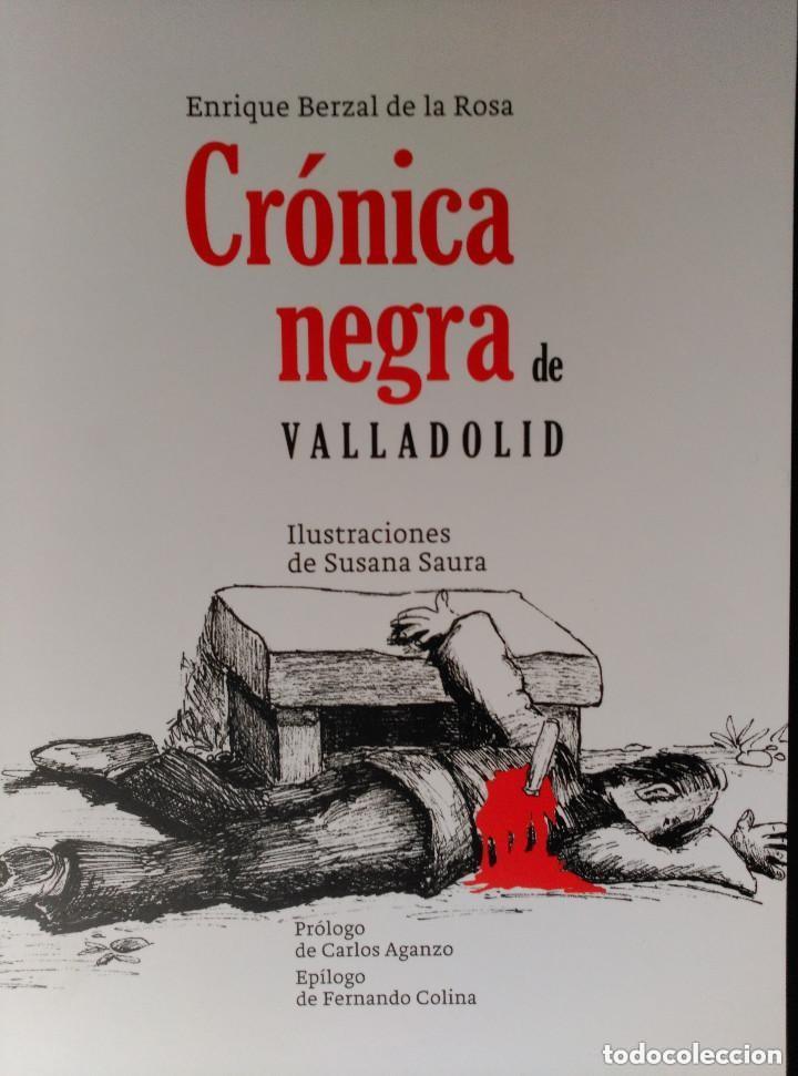 CRONICA NEGRA DE VALLADOLID - 24 CASOS REALES DE CRIMENES COMETIDOS EN LA CIUDAD Y PROVINCIA (Libros de segunda mano (posteriores a 1936) - Literatura - Narrativa - Terror, Misterio y Policíaco)
