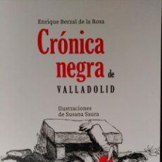 Libros de segunda mano: CRONICA NEGRA DE VALLADOLID - 24 CASOS REALES DE CRIMENES COMETIDOS EN LA CIUDAD Y PROVINCIA. Lote 177126663