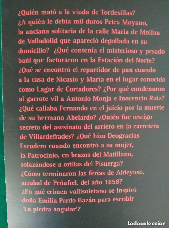 Libros de segunda mano: CRONICA NEGRA DE VALLADOLID - 24 CASOS REALES DE CRIMENES COMETIDOS EN LA CIUDAD Y PROVINCIA - Foto 2 - 116544075