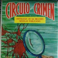 Libros de segunda mano: CÍRCULO DEL CRIMEN. TOMO V. SEIS NOVELAS COMPLETAS.. Lote 116566055