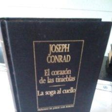 Libros de segunda mano: 117-EL CORAZON DE LAS TINIEBLAS, LA SOGA AL CUELLO, JOSEPH CONRAD, 1987. Lote 116729715
