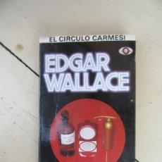 Livros em segunda mão: LIBRO EL CIRCULO CARMESI EDGAR WALLACE 1983 ALEF L-4898-907. Lote 117275175