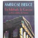 Libros de segunda mano: AMBROSE BIERCE - UN HABITANTE DE CARCOSA Y OTROS RELATOS DE TERROR - EL CLUB DIOGENES VALDEMAR. Lote 117469507