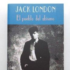Libros de segunda mano: JACK LONDON. EL PUEBLO DEL ABISMO. EL CLUB DIÓGENES. VALDEMAR. Lote 117476555