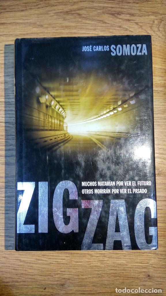 ZIG ZAG DE JOSÉ CARLOS SOMOZA. TAPA DURA. PRIMERA EDICIÓN DE 2006 (Libros de segunda mano (posteriores a 1936) - Literatura - Narrativa - Terror, Misterio y Policíaco)